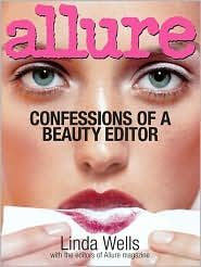 Confessions of A Beauty Editor by Linda Wells      (Uploaded by starablaze)