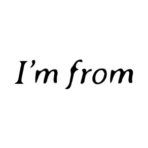 I'M FROM